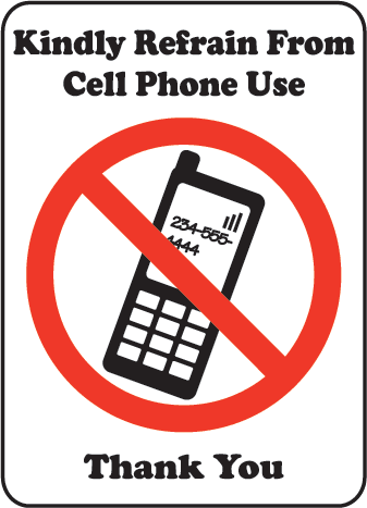 Refrain From Cell Phone Use