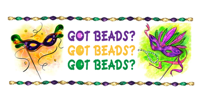 Got Beads Mardi Gras is Here