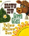 Brown Cow, Green Grass, Yellow Mellow Sun
