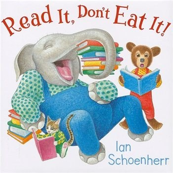 Read It, Don't Eat It!